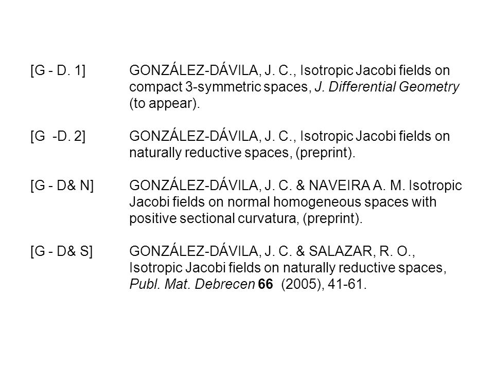 [G - D. 1]. GONZÁLEZ-DÁVILA, J. C. , Isotropic Jacobi fields on